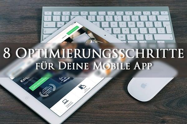 App entwickeln: 8 Optimierungsschritte für Deine Mobile App